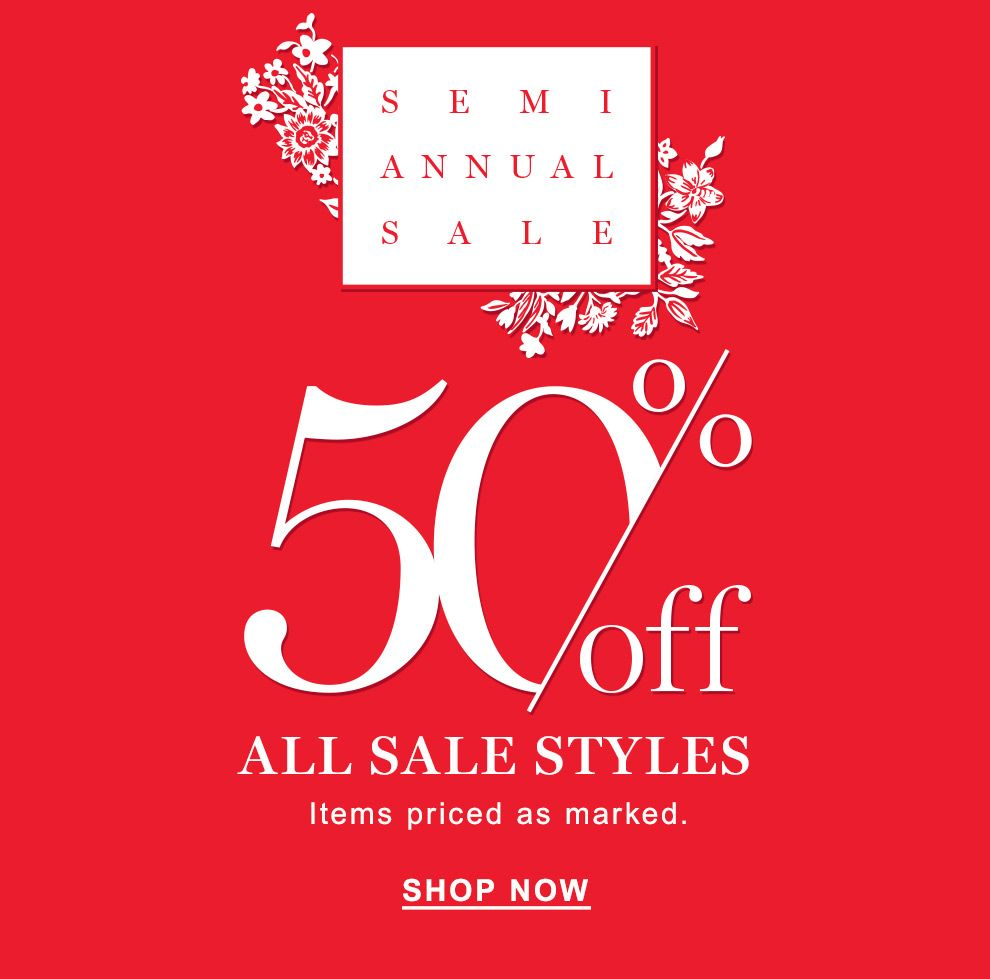 The Semi Annual Sale. 50% Off Sale